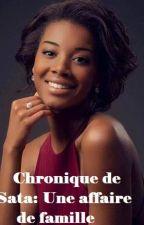 Chronique de Sata: Une affaire de famille by Chronique2Laye