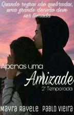 Apenas Amizade 2° Temporada by MayraRayeleMourao