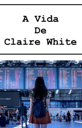 A Vida de Claire White by felipefloke