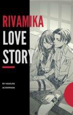 ?Love Story?[RivaMika] by MarlenAckerman