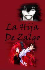 La Hija De Zalgo by vane_raderlove
