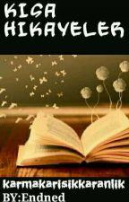 Kısa Hikayeler by karmakarisikkaranlik