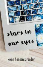 stars in our eyes | evan hansen x reader by emilykate00