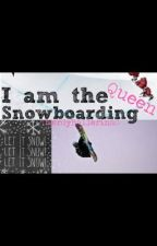 I am the Snowboarding Queen by cynicalxsinner