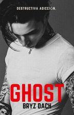 Ghost: Destructiva Adicción.   by DachMosku