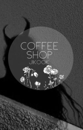 Coffee Shop|Jikook by SaltyGrapes