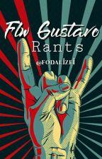 Flw Gustavo - RANTS ✌ by fodalizei