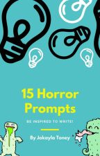 15 Horror Prompts by Ms_Horrendous
