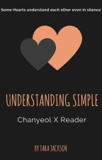 Understanding Simple (Chanyeol X Reader) by Tara_Jackson