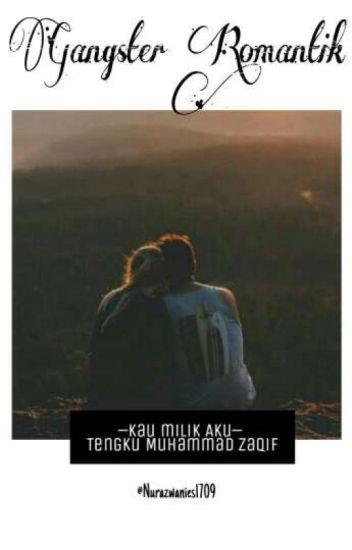 Gangster Romantik[COMPLETE]✓ - wanie - Wattpad