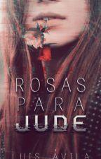 Rosas para Jude by LuisAvila367