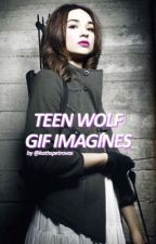 teen wolf gif imagines by kathspetrovas