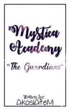 Mystica Academy 2 (The Guardians) by SkittishMJ