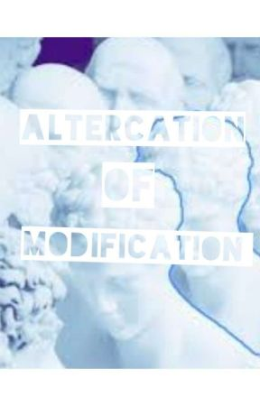 altercation of modification ||poetry by sidehoedotorg