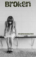 Broken (Complete) by lunaticblackrose