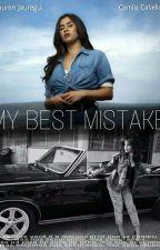 My Best Mistake  by aricabello93