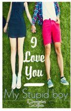 I Love You_My Stupid Boy by DewieSofia