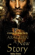 A New Story - Aragorn by Grandkids03
