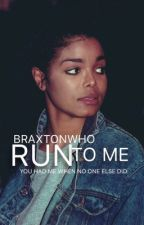 Run To Me by braxtonwho