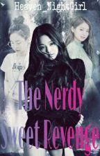 The Nerdy Sweet Revenge by Heaven_NightGirl