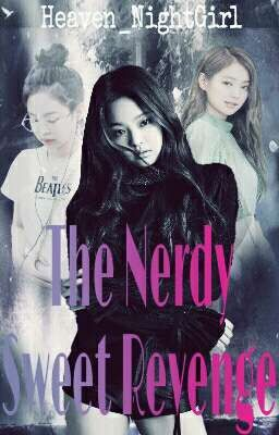 The Nerdy Sweet Revenge