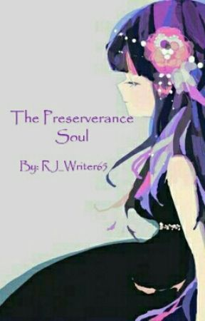 The preserverance soul [Discontinued] by Rj_Writer65