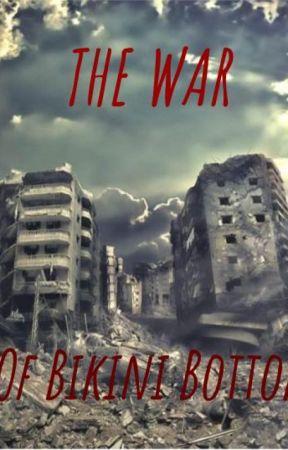 The Philville Chronicles: The War of Bikini Bottom by MaliLia01