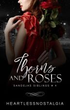 Thorns And Roses by heartlessnostalgia