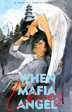 When Mafia Loves Angel [1] by zanettajeanne