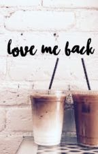 Love me back? || k.dn [✔️] by -heychans