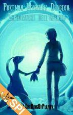 Pokemon Mystery Dungeon: Esploratori dell'Infinito [LIBRO 1] by TheKingOfPlayer