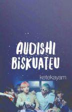 AUDISHI BISKUATEU by ketekayam