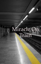 Miracle on train  by bak0io