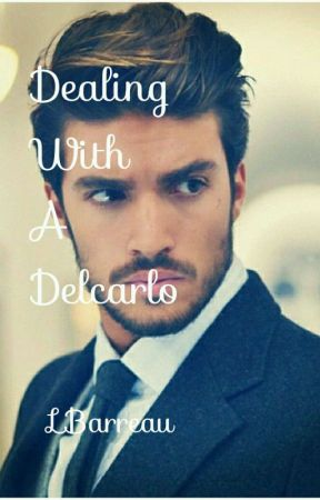 Dealing With A Delcarlo #Wattys2017 by LBarreau