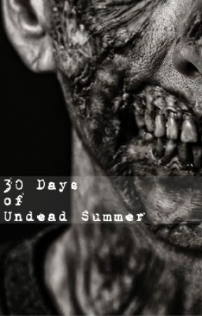 30 Days Of Undead Summer by Silva-Knight