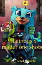 Villainous x reader oneshots by Miss_Dead_Inside