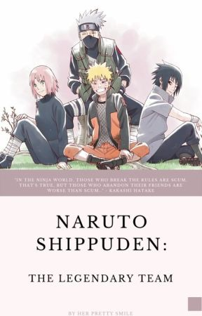 Naruto Shippūden: The Legendary Team「伝説的なチーム」 by HerPrettySmile
