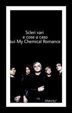 Scleri vari e cose a caso sui My Chemical Romance by WriterSkJ