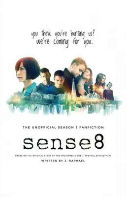 Sense8 (The Unofficial Season 3 Fanfiction) - Jay Raphael