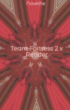 Team Fortress 2 x Reader by Novethe