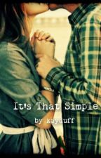 It's That Simple by Kayduff