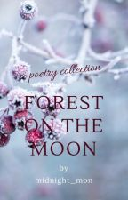 Forest on the Moon by midnight_mon