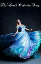 The Untold Story of Cinderella by mirandakeerr