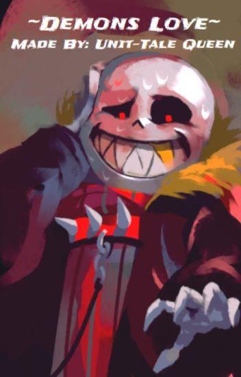 Demons Love [Underfell Sans x Demon-Reader] - Ugly Noodles - Wattpad