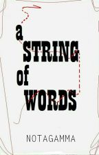 A String of Words (Book 1) by Notagamma