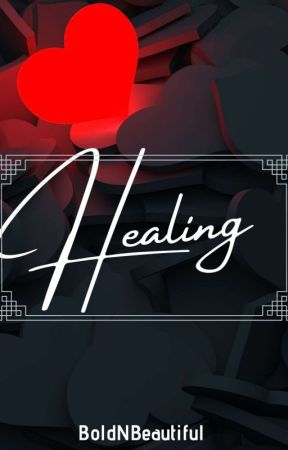 Healing  by BoldnBeautiful