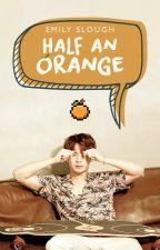 Half an Orange by EmSlough