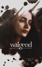Walgend [12+] by mrsx_lovely