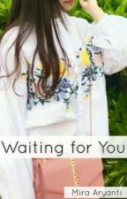 Waiting for You by Miraaryanti88