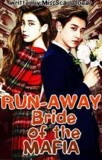 Run- Away Bride Of The Mafia _COMPLETED_ (EDITED) by MissScarletBear